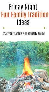 friday family tradition ideas thirtysomethingsupermom
