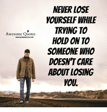 Awesome Meme Quotes - never lose yourself while awesome quotes wwwawesomequotes4ucom hold