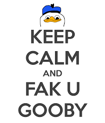 Fak U Gooby Know Your Meme - keep calm and fak u gooby dolan know your meme