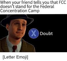 Concentration Meme - when your friend tells you that fcc doesn t stand for the federal