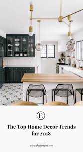 home by decor the top home decor trends for 2018 the everygirl