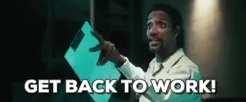 Get Back To Work Meme - back to work gifs get the best gif on giphy