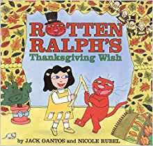 rotten ralph s thanksgiving wish gantos rubel