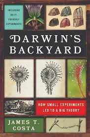 darwin u0027s backyard how small experiments led to a big theory