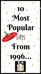 10 most popular gifts from 1996