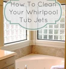 how to clean whirlpool tub jets simply organized