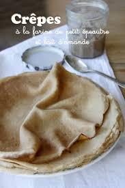 brouillon de cuisine crêpes à la farine de petit épeautre et lait d amande mes