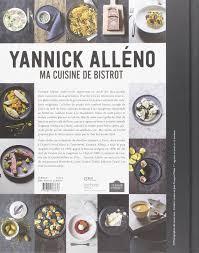 ma cuisine restaurant ma cuisine de bistrot amazon co uk yannick alléno lucano