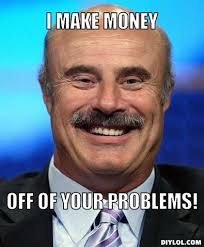 Dr Phil Meme - dr phil with no dialogue just reactions dafuq know your meme