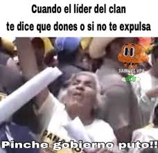 Meme Puto - pinche gobierno puto meme by samuelvpa memedroid