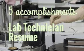 resume stand out 5 accomplishments to make your lab technician resume stand out