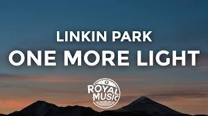 one light linkin park linkin park one more light lyrics lyric video youtube