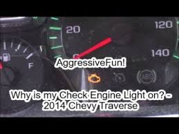 why does engine light come on why is my check engine light on 2014 chevy traverse youtube