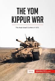 yom jippur the yom kippur war 50minutes knowledge at your fingertips