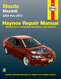 mazda6 2003 2013 haynes repair manual usa haynes publishing