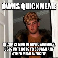 R Meme - reddit bans quickmeme thanks to adviceanimals moderators the