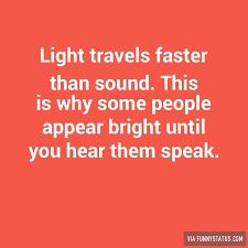 what travels faster than light images Light travels faster than sound this is why some funny status jpg