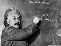 Smoke Weed Everyday Meme - einstein s equation smoke weed everyday marijuana memes weed