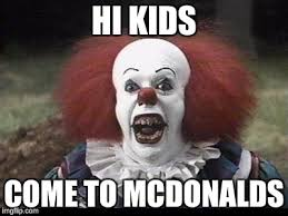Macdonalds Meme - hi kids come to mcdonalds meme