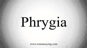 how to pronounce phrygia youtube