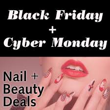 black friday cyber monday black friday and cyber monday 2015 nail product deals nailpro
