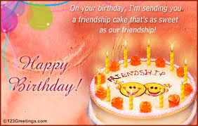 birthday cards for friends friendship birthday cards friendship cake free for your friends