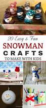 20 easy u0026 fun snowman crafts to make with kids