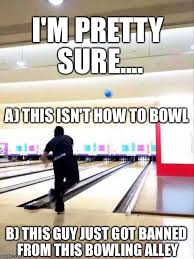Bowling Meme - bowling imgflip