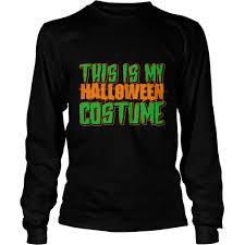 Tee Shirt Halloween Costumes Halloween Long Sleeve Shirts Shop Trendy T Shirts