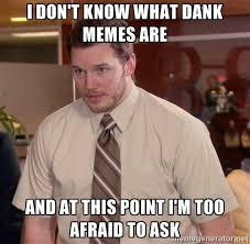Dank Memes Meaning - dank memes