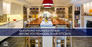 Kitchen Design Questions The 5 Questions You Need To Ask Before You Remodel Your Kitchen