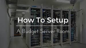 how to set up a server room on a budget firefold