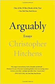 arguably essays by christopher hitchens christopher hitchens