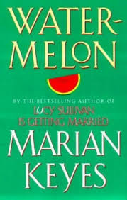 Watermelon. Marian Keyes. Shining Desk