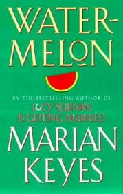 Watermelon. Marian Keyes. Shining Desk