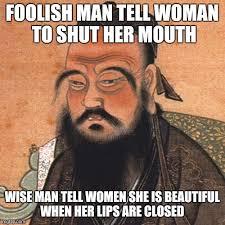 Confucius Meme - quiet woman imgflip