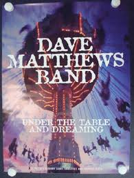 under the table and dreaming posterscene dave matthews band under the table and dreaming 1994