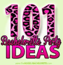 themed bachelorette party 101 bachelorette party ideas the house of bachelorette