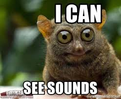 I Can See Sounds Meme - i can see sounds redbulleyes meme generator