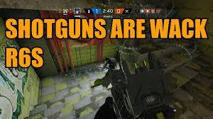 shotguns are wack rainbow six siege plays ep 11 youtube