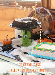 Cake Halloween by Ice Cream Cake Halloween Dessert Buffet I Dig Pinterest