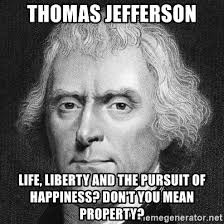 thomas jefferson life liberty and the pursuit of happiness don t