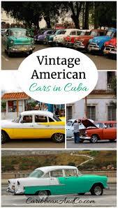 classic american cars vintage american cars in cuba caribbean u0026 co