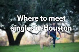 Houston singles list their favorite spots to meet other singles     Houston Chronicle