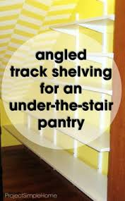 increasing under the stair pantry storage space project simple