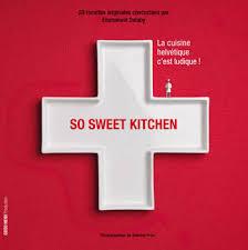livre de cuisine suisse livre de cuisine suisse 100 images cuisine sauvage mes livres