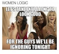 Female Logic Meme - 25 best memes about women logic women logic memes