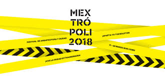 And City Details Of This Week S Mextrópoli Architecture And City Festival