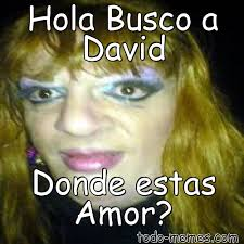 Memes De David - memes unal facebook meme de hola busco a david donde estas amor