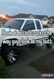 Lifted Truck Meme - ibok at lifted trucks che way guy 00kiat mytu whisper meme on me me